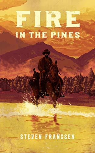 Fire In The Pines by [Franssen, Steven]