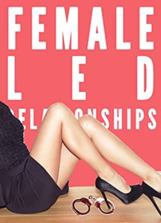 Female Led Relationship Bundle (Femdom FLR Female