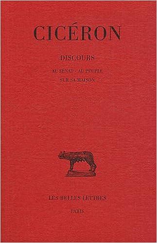 Livre gratuits Discours, tome 13, 1re partie. Au sénat - Au peuple - Sur la maison epub pdf