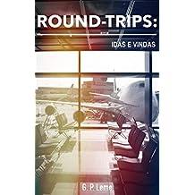 ROUND-TRIPS: Idas e Vindas