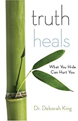 Truth Heals: Dismantling the Lies That Make Us Sick