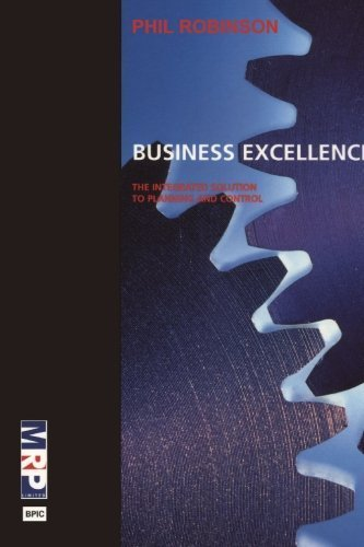 Business Excellence integrated solution to planning and control by Robinson, Phil [BPIC,2005] [Paperback] 2nd Edition