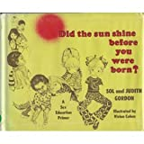 Did the Sun Shine Before You Were Born?, Sol Gordon and Judith Gordon, 0934978034