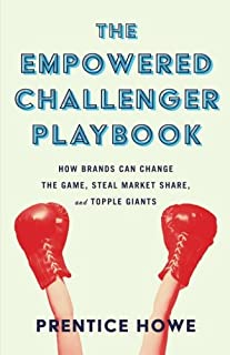 The Empowered Challenger Playbook: How Brands Can Change the Game, Steal Market Share, and Topple Giants (1619615665) | Amazon price tracker / tracking, Amazon price history charts, Amazon price watches, Amazon price drop alerts