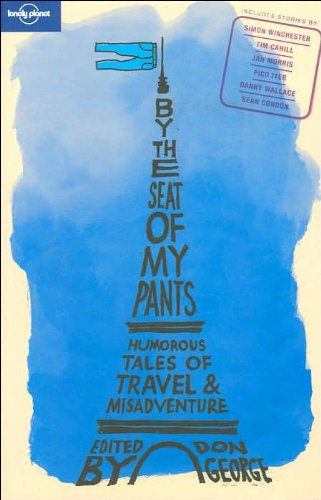 Lonely Planet By the Seat of My Pants (Anthology)