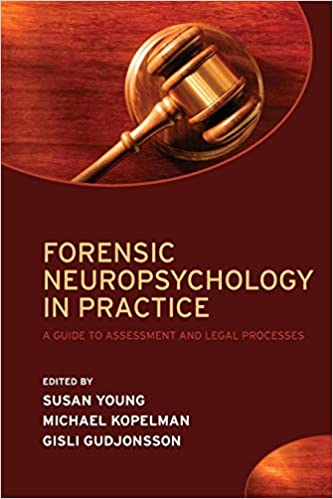 Forensic Neuropsychology In Practice A Guide To Assessment And Legal Processes 9780198566830 Medicine Health Science Books Amazon Com