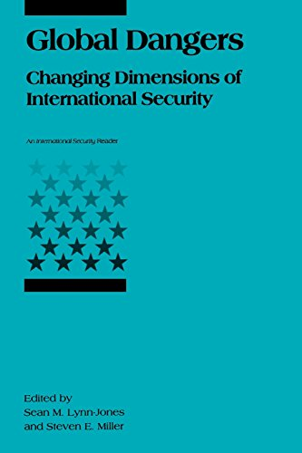 Global Dangers: Changing Dimensions of International Security (International Security Readers)