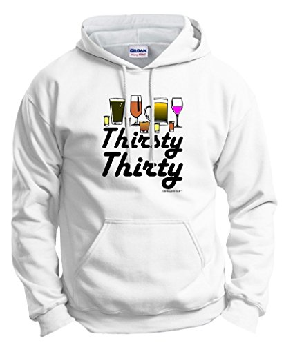 30th Birthday Gifts For All Thirsty Thirty Drinking Hoodie Sweatshirt Small White
