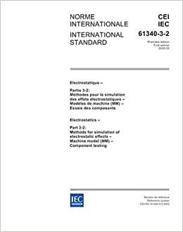 Book IEC 61340-3-2 Ed. 1.0 b:2002, Electrostatics - Part 3-2: Methods for simulation of electrostatic effects - Machine model (MM) - Component testing