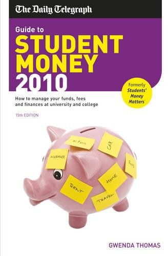 Guide to Student Money 2010: How to manage your funds, fees and finances at university and college