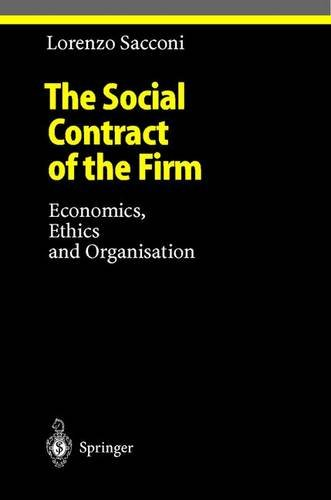 The Social Contract of the Firm: Economics, Ethics and Organisation (Studies in Economic Ethics and Philosophy)