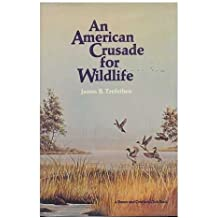 An American crusade for wildlife