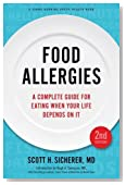 Food Allergies: A Complete Guide for Eating When Your Life Depends on It (A Johns Hopkins Press Health Book)