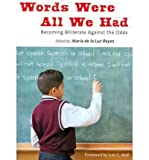 img - for Words Were All We Had: Becoming Biliterate Against the Odds (Language & Literacy) (Paperback) - Common book / textbook / text book