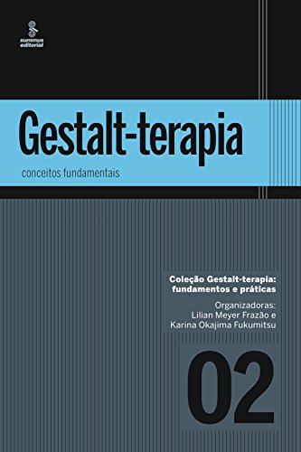 Gestalt-terapia. Conceitos Fundamentais - Volume 2