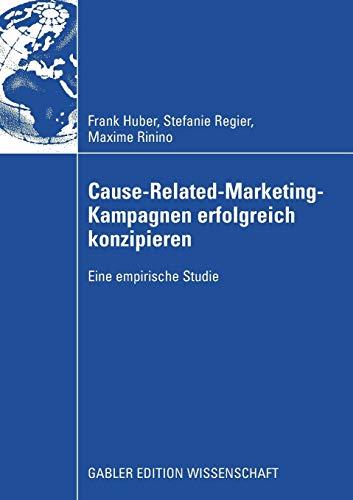 Cause-Related-Marketing-Kampagnen erfolgreich konzipieren: Eine empirische Studie (German Edition)