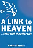 A Link To Heaven...chats with the other side