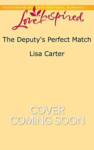 book cover of The Deputy\'s Perfect Match