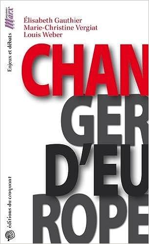 En ligne téléchargement gratuit Changer d'Europe pdf