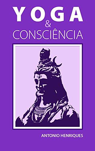Yoga & Consciência: A filosofia psicológica dos Yoga-Sutras ...