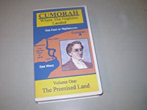 Cumorah - Where the Nephites Landed - Volume 1 the Promised Land