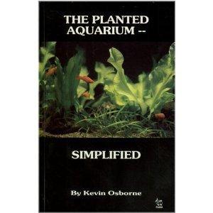 (The planted aquarium ... simplified: A collection of eight articles published in Freshwater and Marine Aquarium Magazine during the period 1982-1994 )
