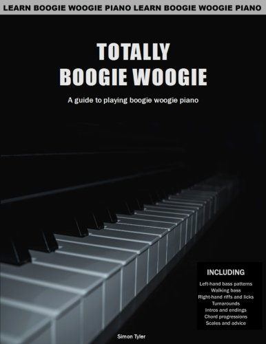 Boogie Woogie Music Piano Sheet - Totally Boogie Woogie: A guide to playing boogie woogie piano
