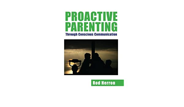 Proactive Parenting: Through Conscious Communication