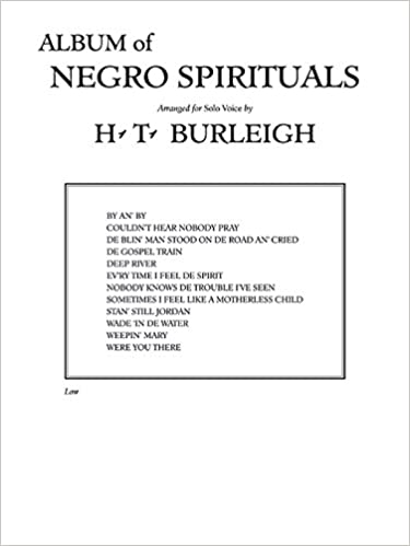 Album Of Negro Spirituals Low Voice Harry T Burleigh