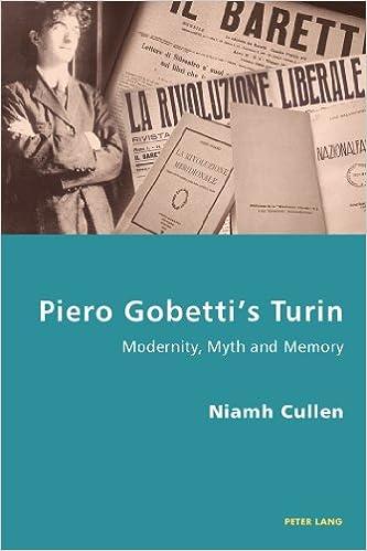 Piero Gobetti's Turin: Modernity, Myth and Memory (Italian