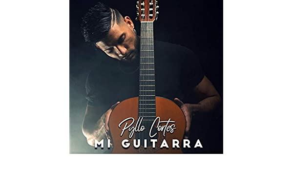 Mi Guitarra de Pyllo Cortes en Amazon Music - Amazon.es