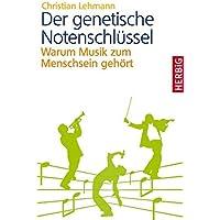 Der genetische Notenschlüssel: Warum Musik zum Menschsein gehört