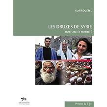 Les Druzes de Syrie: Territoire et mobilité (Contemporain publications)