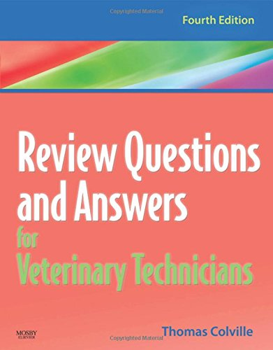 Review Questions and Answers for Veterinary Technicians - REVISED REPRINT, 4e