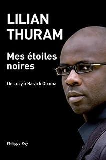 Mes étoiles noires : de Lucy à Barack Obama, Thuram, Lilian