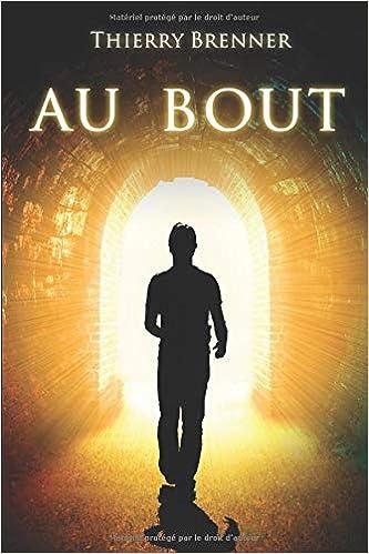 Amazon Fr Au Bout Roman Autobiographique M Thierry