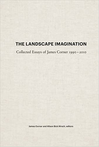 the landscape imagination collected essays of james corner  the landscape imagination collected essays of james corner 1990 2010 james corner alison bick hirsch 9781616891459 com books