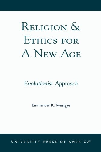 Religion & Ethics for a New Age: Evolutionist Approach