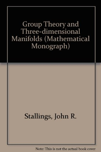 Group Theory and Three-dimensional Manifolds (Mathematical Monograph, No. 4)