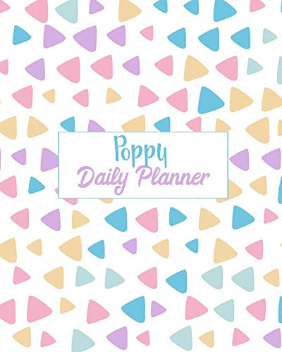 Poppy Daily Planner: 100 Sheet 8x10 inches for Diary, Planners, Notes, for Girls, Woman, Children and Initial name on Matte Pastel Design Cover , Poppy Daily Planner