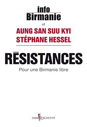 Résistances. Pour une Birmanie libre: Pour une Birmanie libre (NON FICTION) (French Edition)