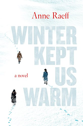 Winter Kept Us Warm: A Novel