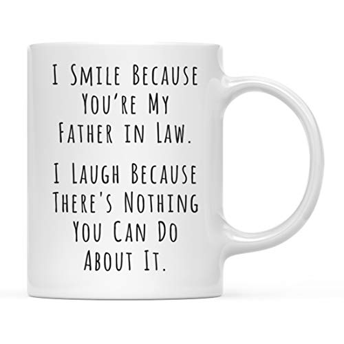 Andaz Press Funny Father's Day 11oz. Coffee Mug, I Smile Because You're My Father in Law, I Laugh Because There's Nothing You Can Do About It, 1-Pack, Includes Gift Box, Christmas Birthday Gift Ideas