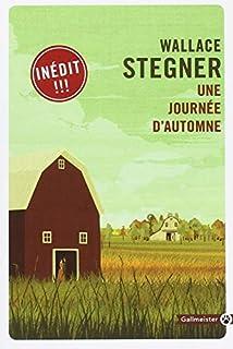 Une journée d'automne, Stegner, Wallace Earle