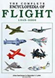 The Complete Encyclopedia of Flight 1945-2006 (Complete Encyclopedia Series)