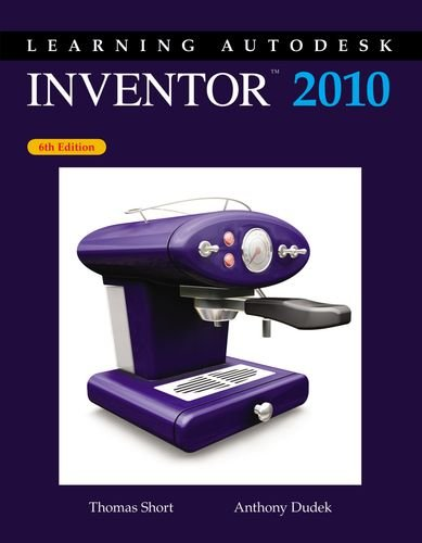 Learning Autodesk Inventor, 2010