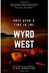 Once Upon a Time in the Wyrd West (Wyrd West Chronicles)