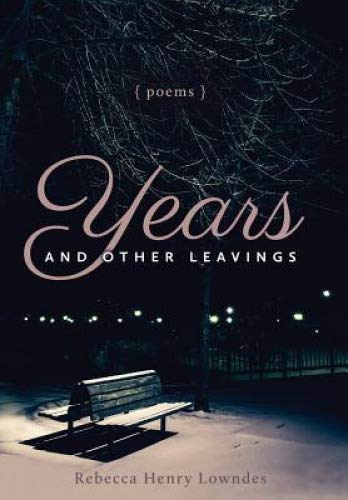 Years and Other Leavings by Rebecca Henry Lowndes