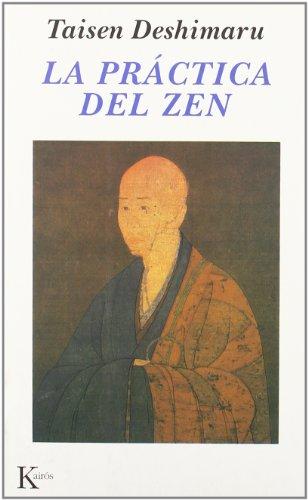 La Práctica Del Zen: Y Cuatro Textos Canónicos Zen