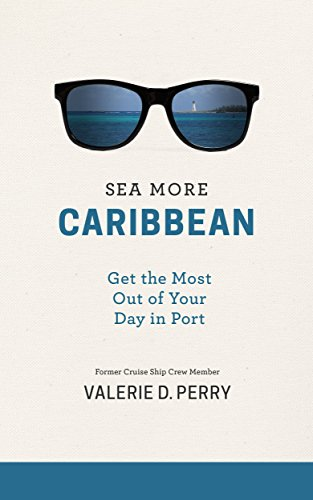 (Sea More: Caribbean: Get the Most Out of Your Day in Port)